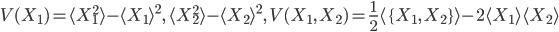 V(X_1) = \langle X_1^2\rangle - \langle X_1\rangle^2,\,\langle X_2^2\rangle - \langle X_2\rangle^2,\,V(X_1,\,X_2) = \frac{1}{2}\langle\{X_1,\,X_2\}\rangle-2\langle X_1\rangle\langle X_2\rangle