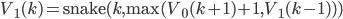 V_1(k) = \text{snake}(k, \max(V_0(k + 1) + 1, V_1(k - 1)))