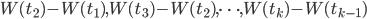 W(t_2) - W(t_1), W(t_3) - W(t_2), \cdots, W(t_k) - W(t_{k-1})