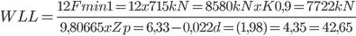 WLL=\frac{12Fmin1=12x715kN=8580kNxK0,9=7722kN}{9,80665xZp=6,33-0,022d=(1,98)=4,35=42,65}