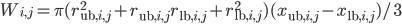 W_{i, j} = \pi(r_{\mathrm{ub}, i, j} ^ 2 + r_{\mathrm{ub}, i, j} r_{\mathrm{lb}, i, j} + r_{\mathrm{lb}, i, j} ^ 2)(x_{\mathrm{ub}, i, j} - x_{\mathrm{lb}, i, j})/3