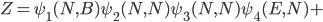 Z=\psi_1(N,B)\psi_2(N,N)\psi_3(N,N)\psi_4(E,N)+