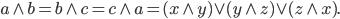 a \wedge b = b \wedge c = c \wedge a = (x \wedge y) \vee (y \wedge z) \vee (z \wedge x).
