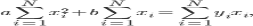 a\sum_{i=1}^{N}x_i^2 + b\sum_{i=1}^{N} x_i=\sum_{i=1}^{N}y_ix_i,