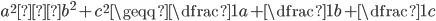 a^{2}十b^2+c^{2}\geqq\dfrac{1}{a}+\dfrac{1}{b}+\dfrac{1}{c}