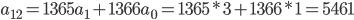 a_{12}=1365a_1+1366a_0=1365*3+1366*1=5461