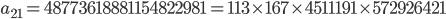 a_{21}= 48773618881154822981=113\times 167\times 4511191\times 572926421