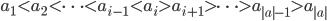 a_1 < a_2 < \cdots < a_{ i - 1 } < a_i > a_{ i + 1 } > \cdots > a_{ |a| - 1 } > a_{ |a| }