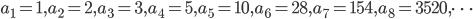 a_1=1, a_2=2, a_3=3, a_4=5, a_5=10, a_6=28, a_7=154, a_8=3520, \dots