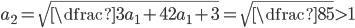 a_2=\sqrt{\dfrac{3a_1+4}{2a_1+3}}=\sqrt{\dfrac{8}{5}}>1