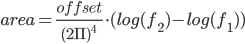 area = \frac{offset}{(2\Pi)^{4}} \cdot (log(f_{2}) - log(f_{1}))
