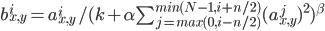 b_{x,y}^i=a_{x,y}^i/(k+\alpha \sum_{j=max(0,i-n/2)}^{min(N-1,i+n/2)}(a_{x,y}^j)^2)^\beta