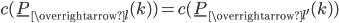 c(\underline{P}_{\overrightarrow{l{ }}}(k) ) = c(\underline{P}_{\overrightarrow{l'}}(k) )