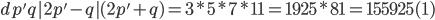 d p'q|2p'-q|(2p'+q)=3 *5 *7*11=1925*81=155925 (1)