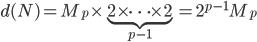d(N)=M_p\times \underbrace{2\times \cdots \times 2}_{p-1} = 2^{p-1}M_p