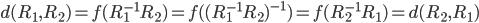 d(R_1,R_2)=f(R_1^{-1}R_2)=f((R_1^{-1}R_2)^{-1})=f(R_2^{-1}R_1)=d(R_2,R_1)