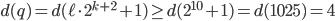 d(q) = d(\ell \cdot 2^{k+2}+1) \geq d(2^{10}+1) = d(1025) = 4