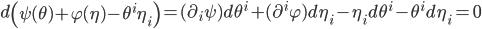 d\left(\psi(\theta) + \varphi(\eta) - \theta^i\eta_i\right) = (\partial_i\psi)d\theta^i + (\partial^i\varphi)d\eta_i -\eta_id\theta^i - \theta^id\eta_i = 0