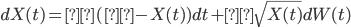 dX(t)=κ(μ-X(t))dt+σ\sqrt{X(t)}dW(t)
