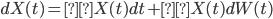 dX(t)=μX(t)dt+σX(t)dW(t)