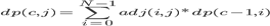 dp(c,j)= \sum_{i=0}^{N-1} adj(i,j)*dp(c-1,i)