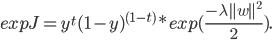 expJ = y^t (1 - y)^{(1 - t)} * exp (frac {- lambda parallel wparallel^2} {2}).