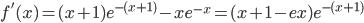 f'(x)=(x+1)e^{-(x+1)}-xe^{-x}=(x+1-ex)e^{-(x+1)}
