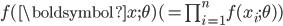 f(\boldsymbol{x};\theta) (= \prod_{i=1}^n f(x_i;\theta))