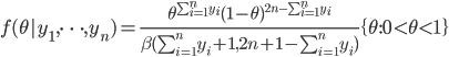 f(\theta | y_1,\cdots,y_n)=\frac{\theta^{\sum_{i=1}^{n}y_i}(1-\theta)^{2n-\sum_{i=1}^{n}y_i}}{\beta(\sum_{i=1}^{n}y_i+1,2n+1-\sum_{i=1}^{n}y_i)}\{\theta:0<\theta<1\}
