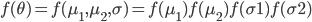 f(\theta) = f(\mu_1, \mu_2, \sigma) = f(\mu_1)f(\mu_2)f(\sigma1)f(\sigma2)