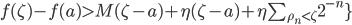 f(\zeta)-f(a) > M(\zeta-a)+\eta(\zeta-a)+\eta\sum_{\rho_n<\zeta} 2^{-n}\}