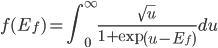 f(E_f) = \int_0^\infty \frac{\sqrt{u}}{1+\exp \left( u - E_f \right)} du