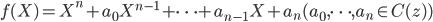 f(X)=X^n+a_0 X^{n-1}+\dots +a_{n-1}X+a_n(a_0, \dots, a_n \in C(z))