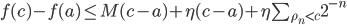 f(c)-f(a)\le M(c-a)+\eta (c-a)+\eta \sum_{\rho_n <  c} 2^{-n}