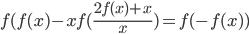 f(f(x)-xf(\frac{2f(x)+x}{x})=f(-f(x))