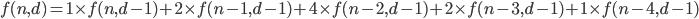 f(n,d)=1\times f(n,d-1)+2\times f(n-1,d-1)+4\times f(n-2,d-1)+2\times f(n-3,d-1)+1\times f(n-4,d-1)