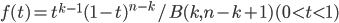f(t)=t^{k-1}(1-t)^{n-k}/B(k,n-k+1) (0\lt t \lt 1)