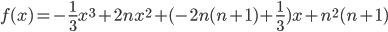 f(x) = -\frac{1}{3}x^3 + 2nx^2 + (-2n(n+1)+\frac{1}{3})x + n^2(n+1)
