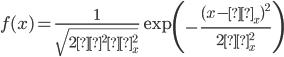 f(x)=\frac{1}{\sqrt{2π^2σ_x^2}} \exp \left(- \frac{(x-μ_x)^2}{2σ_x^2} \right)
