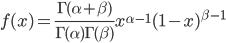 f(x)  = \frac{\Gamma(\alpha+\beta)}{\Gamma(\alpha)\Gamma(\beta)} x^{\alpha-1} (1-x)^{\beta-1}