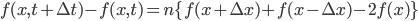 f(x,t+\Delta t) - f(x,t) = n\{ f(x+\Delta x)+f(x-\Delta x)-2f(x)\}