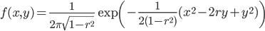 f(x,y)=\frac{1}{2 \pi \sqrt{1- r^2} } \exp\left(-\frac{1}{2(1- r^2)}(x^2 -2  r   y + y^2) \right)