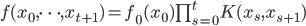 f(x_0,\cdots,x_{t+1}) = f_0(x_0) \prod^t_{s=0} K(x_s,x_{s+1})