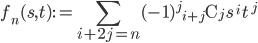 f_{n}(s, t):=\displaystyle \sum_{i+2j=n}(-1)^{j} {}_{i+j} \mathrm{C} _j \, s^{\, i} \, t^{\, j}