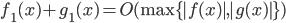 f_1(x) + g_1(x) = O(\max \{ |f(x)|, |g(x)| \})