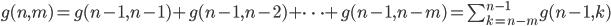 g(n,m)=g(n-1,n-1)+g(n-1,n-2)+\cdots+g(n-1,n-m)=\sum_{k=n-m}^{n-1}g(n-1,k)