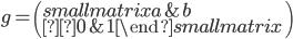 g=\left(\begin{smallmatrix} a & b \\0 & 1\end{smallmatrix}\right)