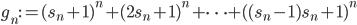g_n:=(s_n+1)^n+(2s_n+1)^n+\cdots +((s_n-1)s_n+1)^n