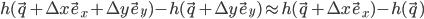 h(\vec~q+\Delta~x\vec~e_x+\Delta~y\vec~e_y)-h(\vec~q+\Delta~y\vec~e_y)\approx{h(\vec~q+\Delta~x\vec~e_x)-h(\vec~q)}