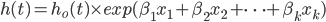 h(t)=h_o(t) \times exp(\beta_1x_1+\beta_2x_2+ \cdots +\beta_kx_k)